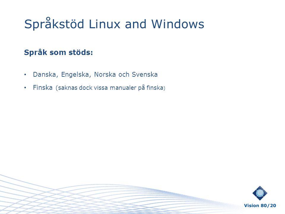 Språkstöd Linux and Windows Språk som stöds: • Danska, Engelska, Norska och Svenska • Finska (saknas dock vissa manualer på finska )