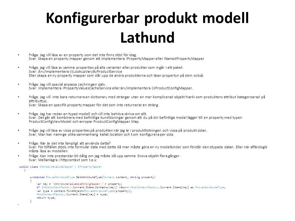 Konfigurerbar produkt modell Lathund • Fråga: Jag vill läsa av en property som det inte finns stöd för idag.