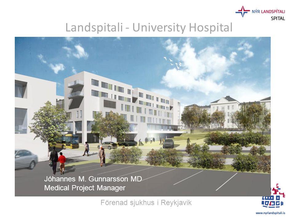 Landspítali – the National University hospital of Iceland Förenad 2000 Landspítali Hringbraut Landspítali Fossvogur 2018 Merging two hospitals – last step