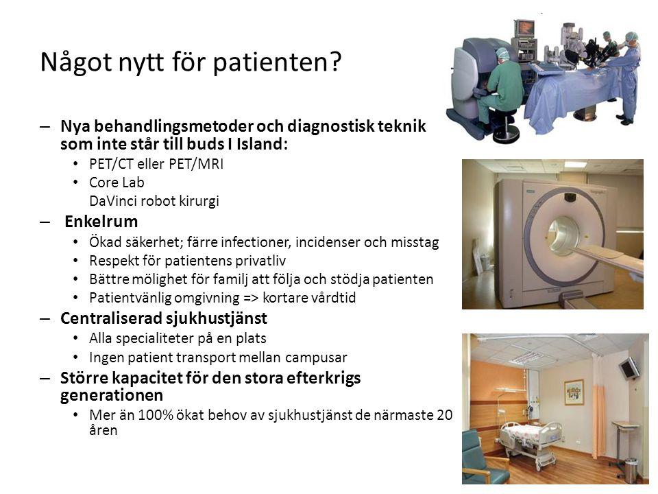 Något nytt för patienten? – Nya behandlingsmetoder och diagnostisk teknik som inte står till buds I Island: • PET/CT eller PET/MRI • Core Lab DaVinci