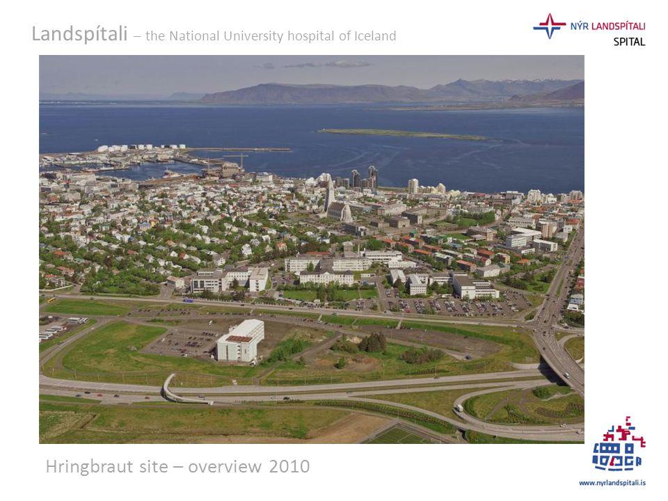 Landspítali – the National University hospital of Iceland Hringbraut site – overview 2010