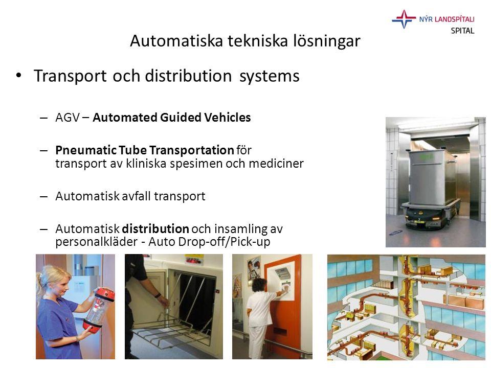 Automatiska tekniska lösningar • Transport och distribution systems – AGV – Automated Guided Vehicles – Pneumatic Tube Transportation för transport av