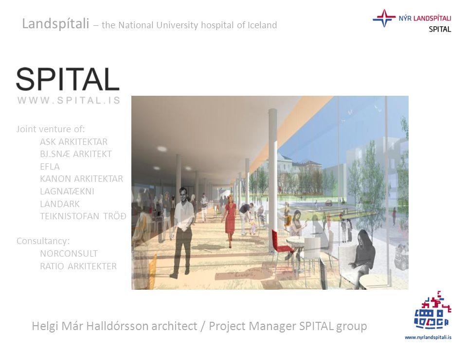 Landspítali – the National University hospital of Iceland Joint venture of: ASK ARKITEKTAR BJ.SNÆ ARKITEKT EFLA KANON ARKITEKTAR LAGNATÆKNI LANDARK TE