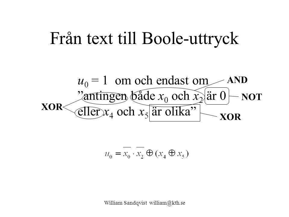 """Från text till Boole-uttryck William Sandqvist william@kth.se u 0 = 1 om och endast om """"antingen både x 0 och x 2 är 0 eller x 4 och x 5 är olika"""" XOR"""