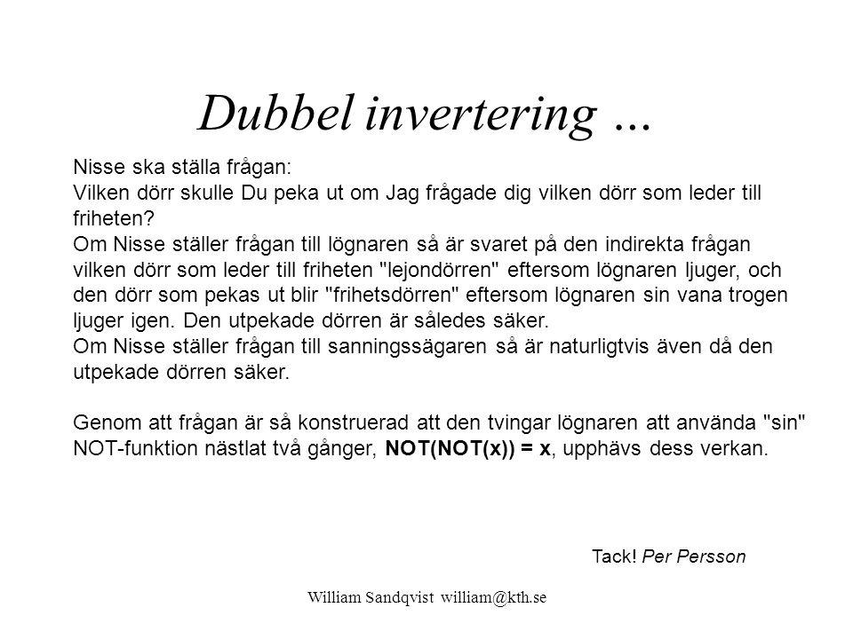 William Sandqvist william@kth.se Dubbel invertering … Nisse hålls fången hos en grym sultan som trots sin grymhet bestämmer sig för att ge Nisse en ch
