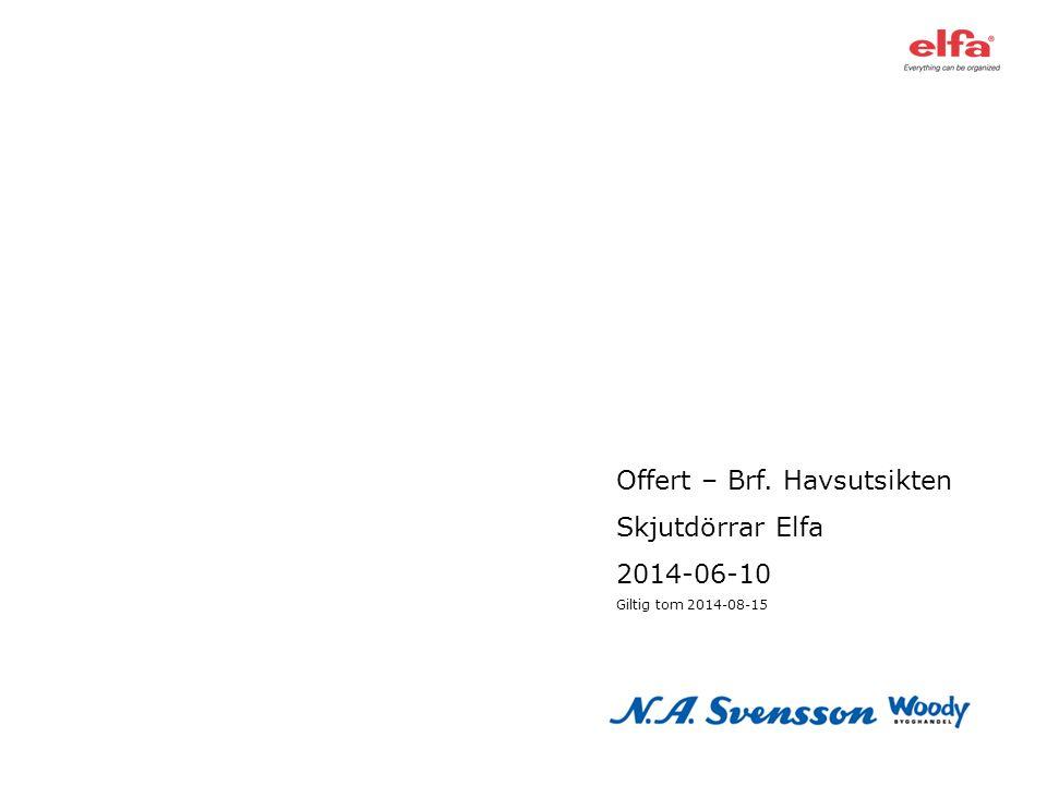 Offert – Brf. Havsutsikten Skjutdörrar Elfa 2014-06-10 Giltig tom 2014-08-15