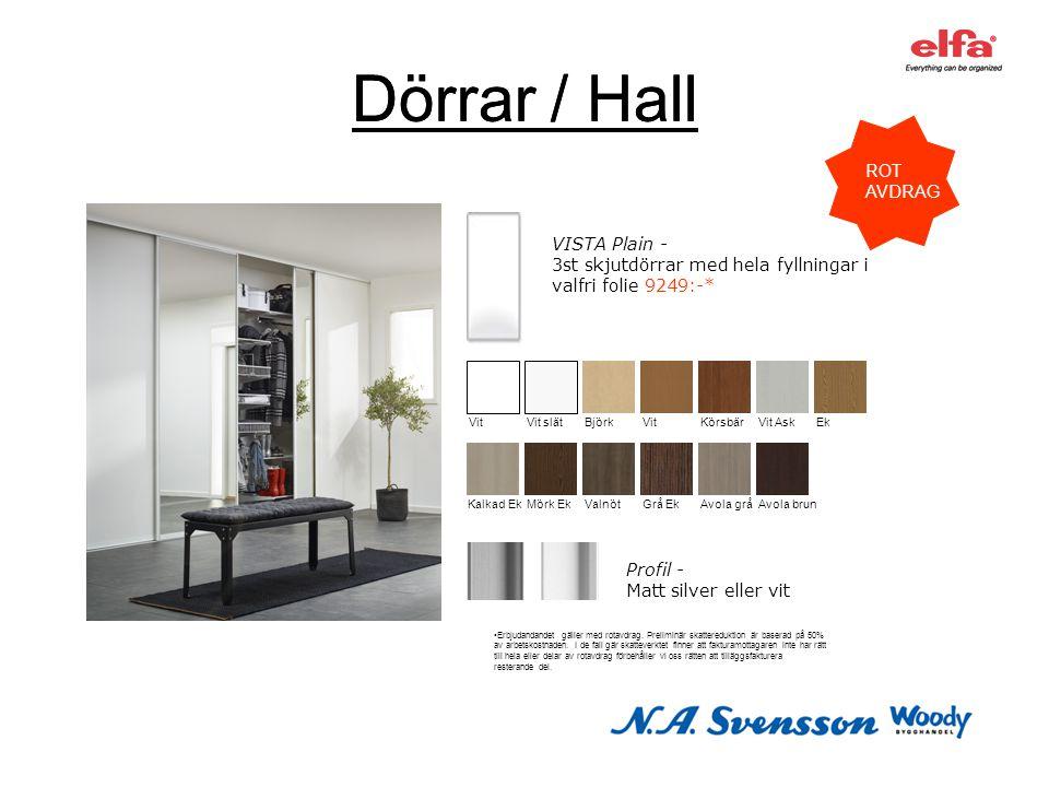 Dörrar / Hall VISTA Plain - 3st skjutdörrar med hela fyllningar i valfri folie 9249:-* Profil - Matt silver eller vit Vit Vit slätBjörkVitKörsbärVit A