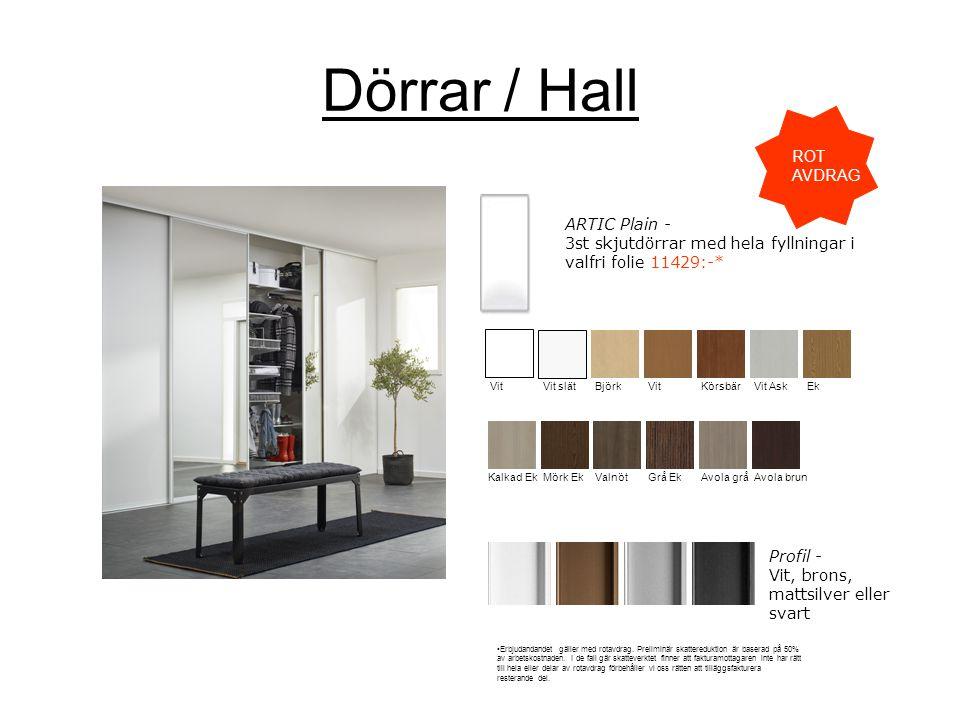 Dörrar / Hall ARTIC Plain - 3st skjutdörrar med hela fyllningar i valfri folie 11429:-* Vit Vit slätBjörkVitKörsbärVit AskEk Kalkad EkValnötMörk EkGrå