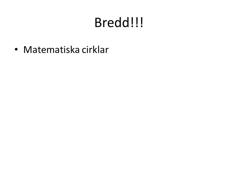 Bredd!!! • Matematiska cirklar