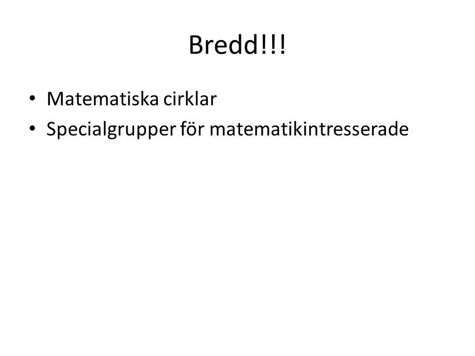 Bredd!!! • Matematiska cirklar • Specialgrupper för matematikintresserade