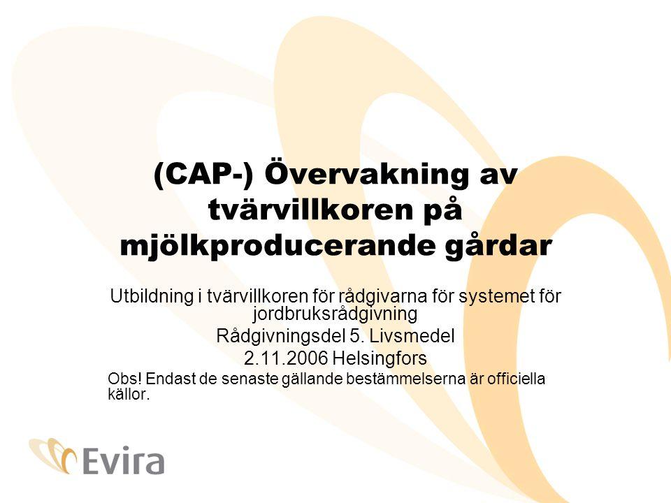 (CAP-) Övervakning av tvärvillkoren på mjölkproducerande gårdar Utbildning i tvärvillkoren för rådgivarna för systemet för jordbruksrådgivning Rådgivningsdel 5.