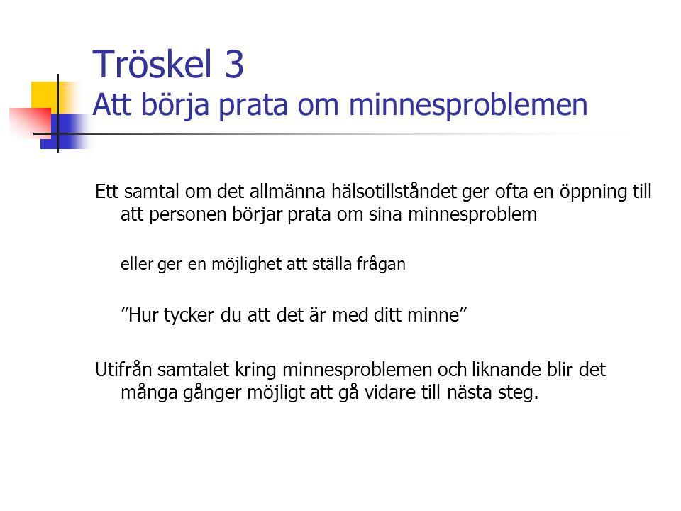 Tröskel 4 Att göra tester Anpassa typ och antal tester efter person.