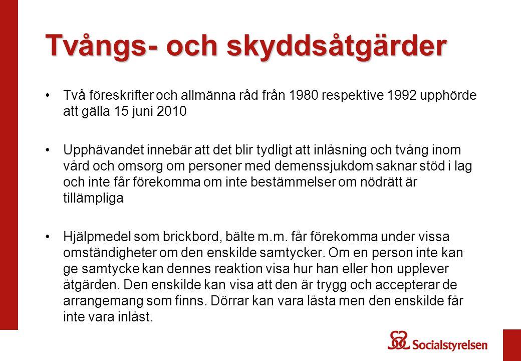 Tvångs- och skyddsåtgärder •Två föreskrifter och allmänna råd från 1980 respektive 1992 upphörde att gälla 15 juni 2010 •Upphävandet innebär att det b
