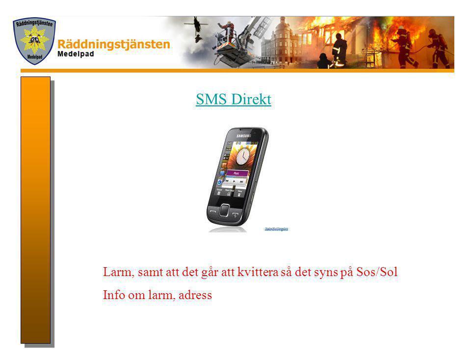 SMS Direkt Larm, samt att det går att kvittera så det syns på Sos/Sol Info om larm, adress