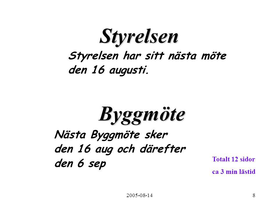 2005-08-149 Preliminär tidsplan Byggstart Port 27 höger samt port 29 vänster 15/8.