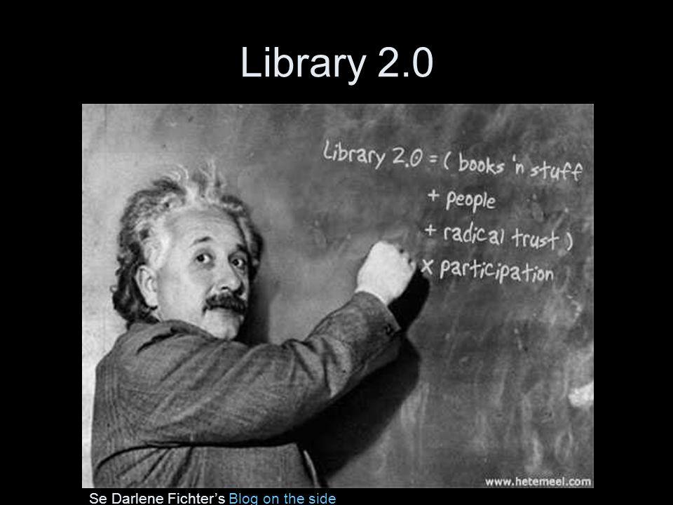 Library 2.0 Se Darlene Fichter's Blog on the sideBlog on the side