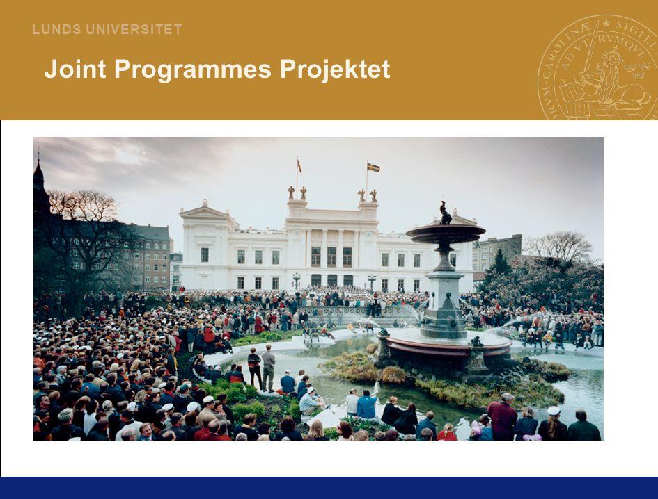 1 L U N D S U N I V E R S I T E T Joint Programmes Projektet