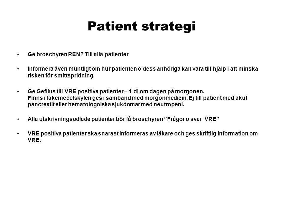 Patient strategi •Ge broschyren REN? Till alla patienter •Informera även muntligt om hur patienten o dess anhöriga kan vara till hjälp i att minska ri