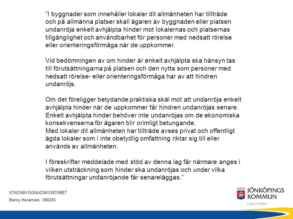 STADSBYGGNADSKONTORET Benny Hunemark, 080206 Så här gör vi i Jönköping Inlämnade anmälningar -Register - Anmälan + brev till fstgh-ägaren Inf.