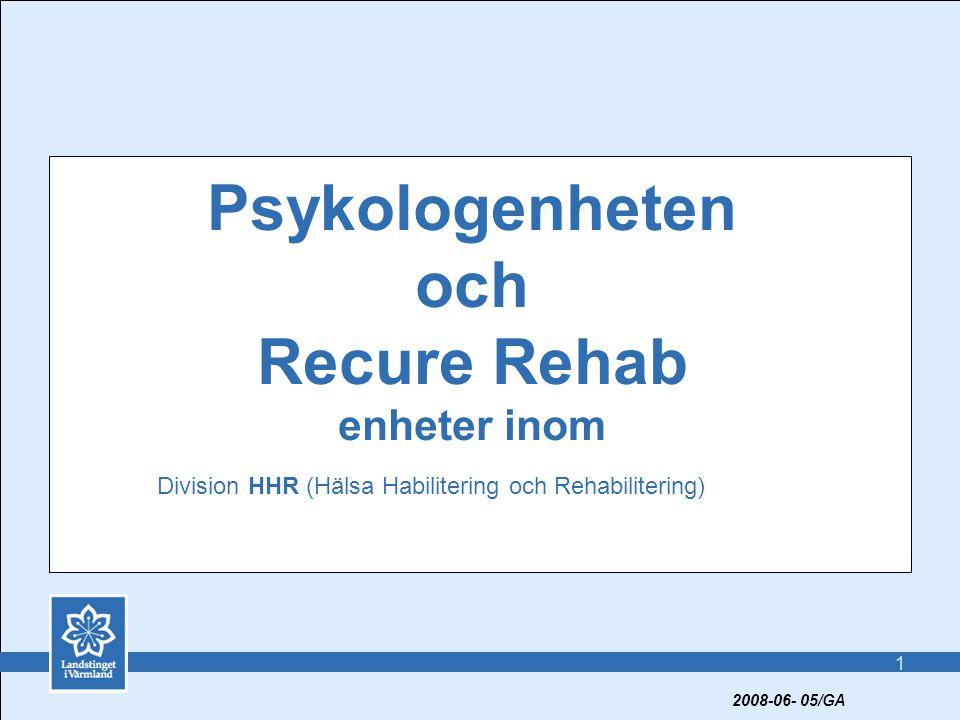 1 Psykologenheten och Recure Rehab enheter inom 2008-06- 05/GA Division HHR (Hälsa Habilitering och Rehabilitering)