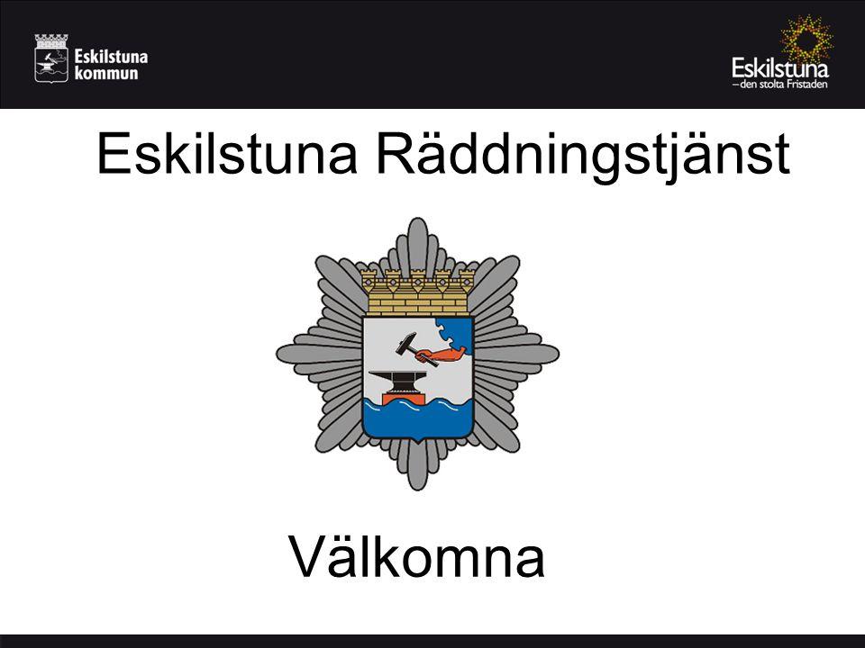 Eskilstuna Räddningstjänst BKA 2007 Välkomna