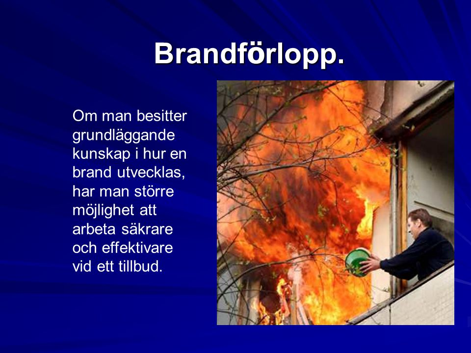En dålig miljö! Brandgaser innehåller bla. o Cyanväten. o Sot. o Koloxid.
