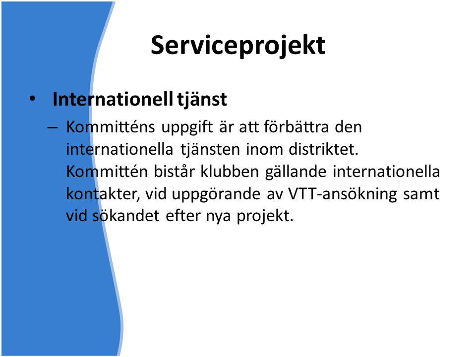 Serviceprojekt • Internationell tjänst – Kommitténs uppgift är att förbättra den internationella tjänsten inom distriktet. Kommittén bistår klubben gä
