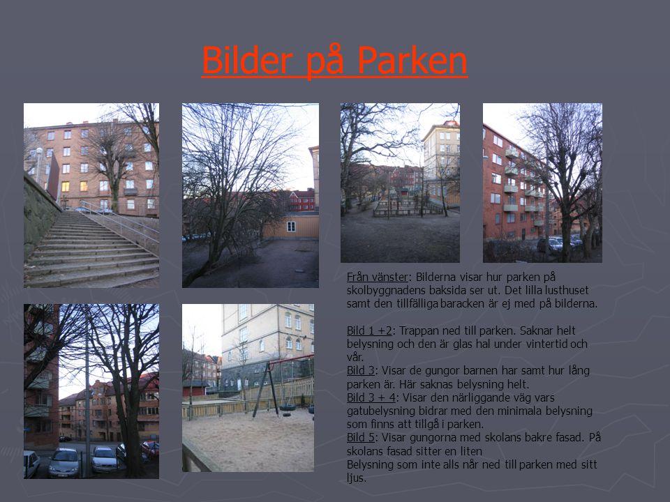 Bilder på Parken Från vänster: Bilderna visar hur parken på skolbyggnadens baksida ser ut. Det lilla lusthuset samt den tillfälliga baracken är ej med