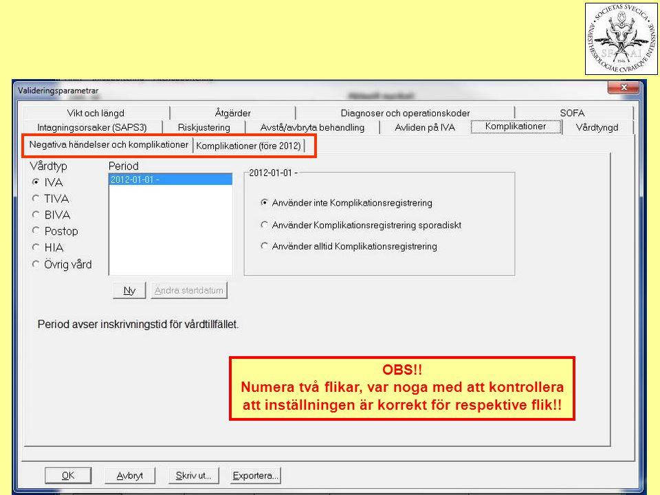 2011-11-17Svenska Intensivvårdsregistret101 OBS!! Numera två flikar, var noga med att kontrollera att inställningen är korrekt för respektive flik!!