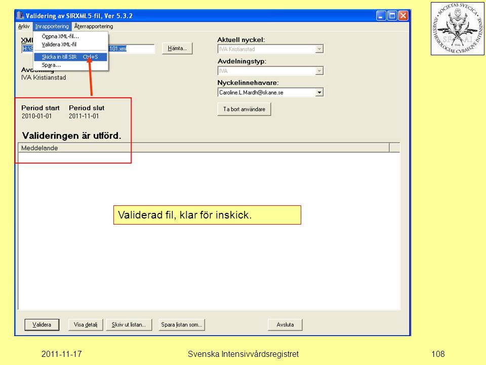 2011-11-17Svenska Intensivvårdsregistret108 Validerad fil, klar för inskick.
