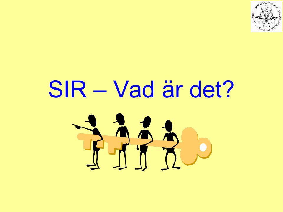 2011-11-17Svenska Intensivvårdsregistret84 Vägen till SIR…  SIR tillhandahåller en rapporteringsmall (XML-specifikation) med både obligatoriska och frivilliga fält.