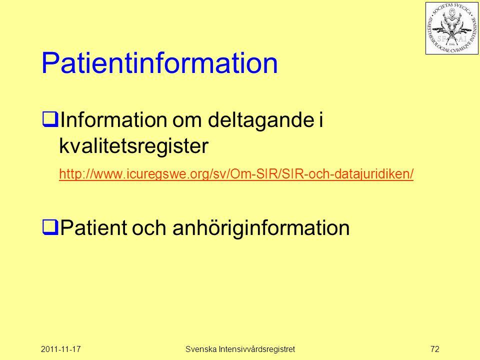 2011-11-17Svenska Intensivvårdsregistret72 Patientinformation  Information om deltagande i kvalitetsregister http://www.icuregswe.org/sv/Om-SIR/SIR-o