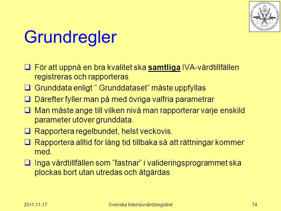 2011-11-17Svenska Intensivvårdsregistret74 Grundregler  För att uppnå en bra kvalitet ska samtliga IVA-vårdtillfällen registreras och rapporteras  G
