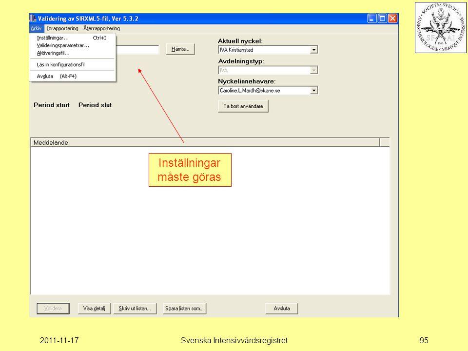 2011-11-17Svenska Intensivvårdsregistret95 Valideringsprogrammet Inställningar måste göras