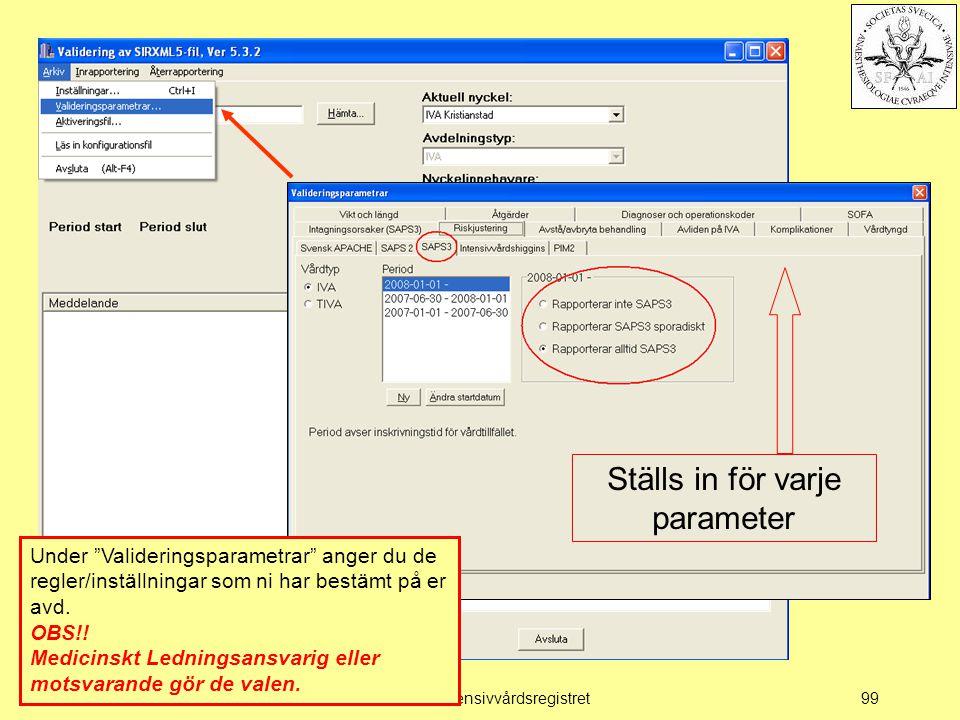 """2011-11-17Svenska Intensivvårdsregistret99 Valideringsparametrar Ställs in för varje parameter Under """"Valideringsparametrar"""" anger du de regler/instäl"""