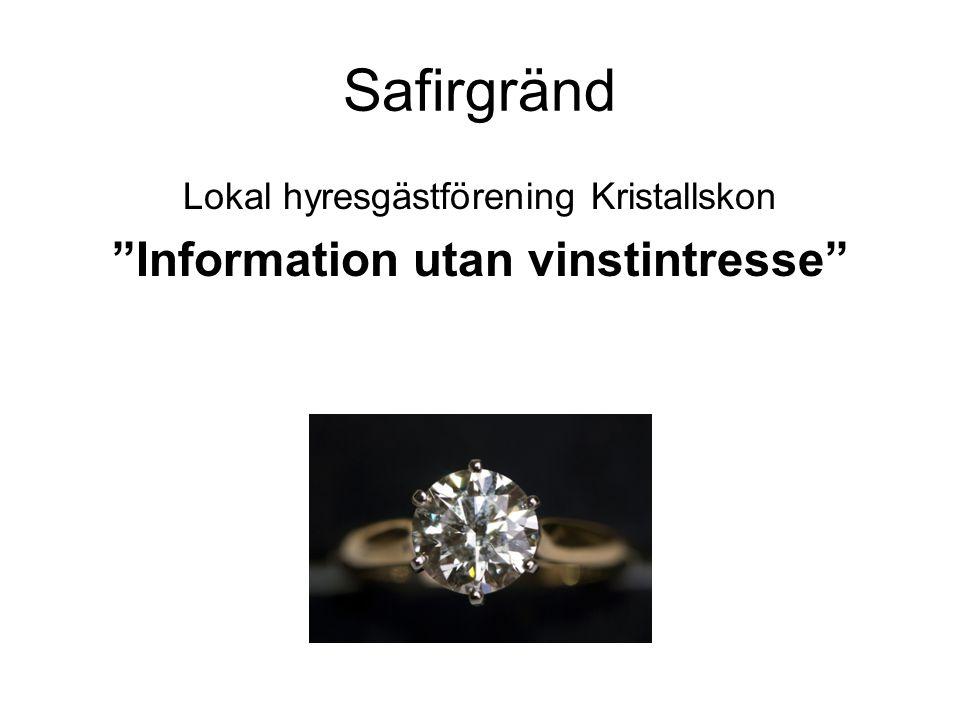 """Safirgränd Lokal hyresgästförening Kristallskon """"Information utan vinstintresse"""""""