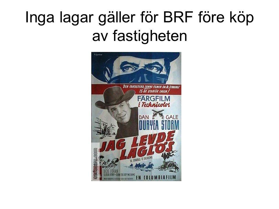 Inga lagar gäller för BRF före köp av fastigheten