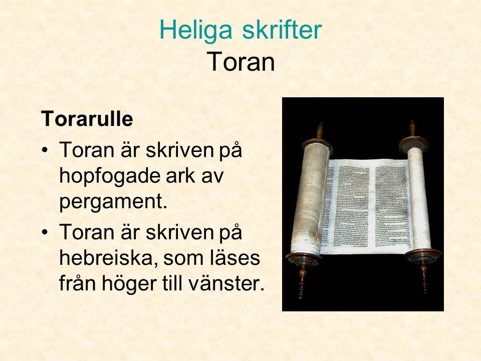 Heliga skrifter Thoran •Enligt traditionen skall det judiska folket ha fått Toran för mer än 3 000 år sedan efter uttåget ur Egypten. •Toran anses ha