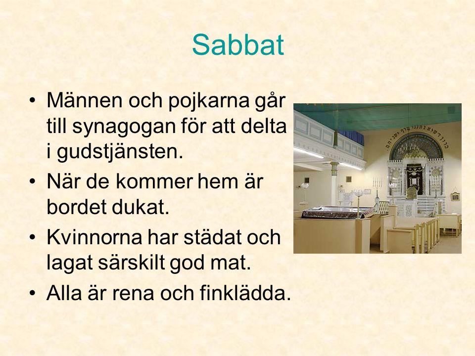 Sabbat •Sabbaten inleds på fredagens kväll vid solnedgången.