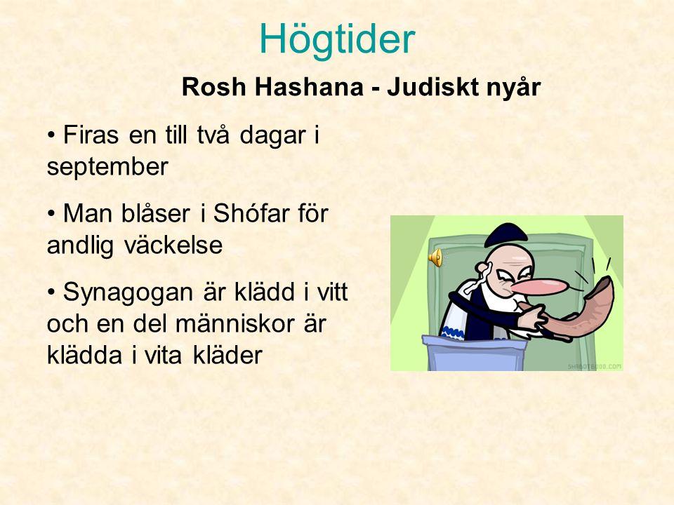 Högtider Stora högtider •Rosh Hashana •Jom Kippur •Channukka
