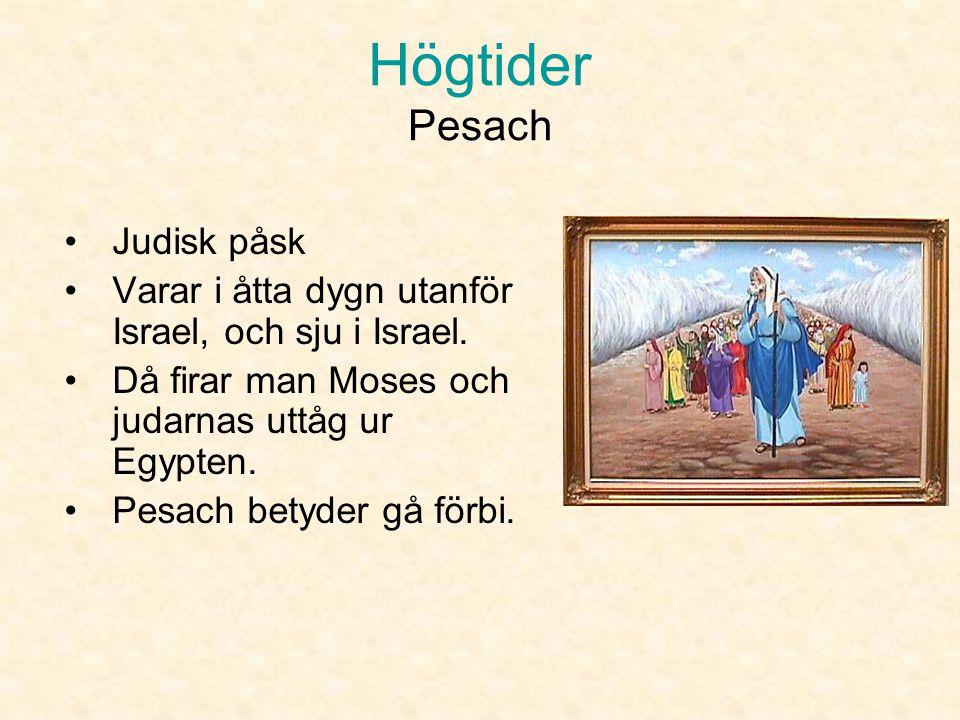 Högtider De tre pilgrimshögtiderna •Pesach •Shavuot •Sukkot