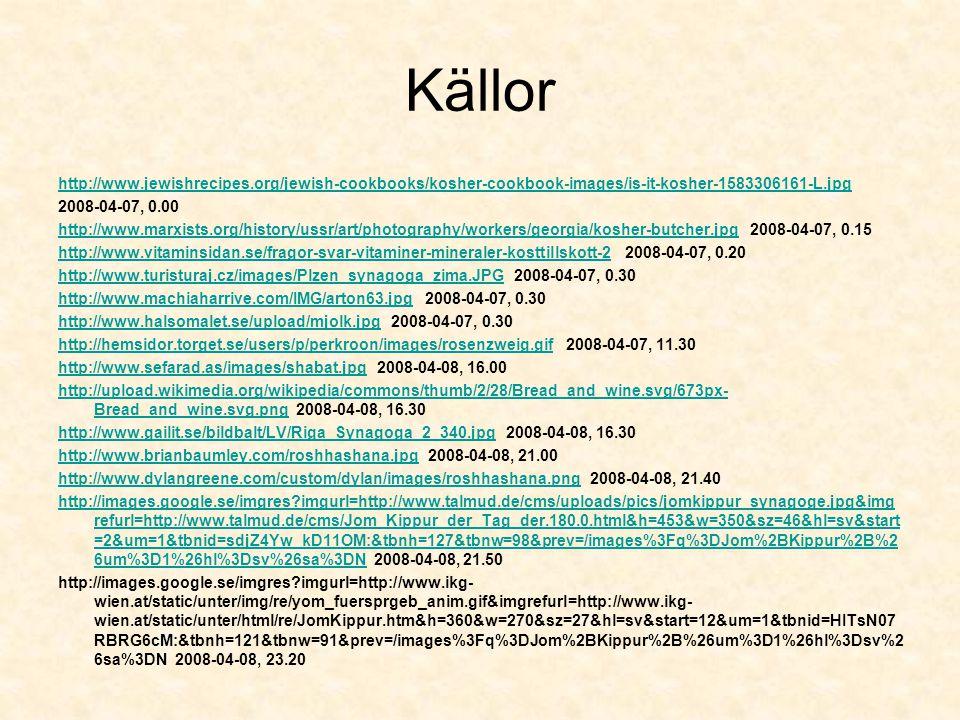 Källor •http://jinge.se/index.php/allmant/menar-de-allvar-med-jom-kippur.htm 2008-03-31 12.00http://jinge.se/index.php/allmant/menar-de-allvar-med-jom