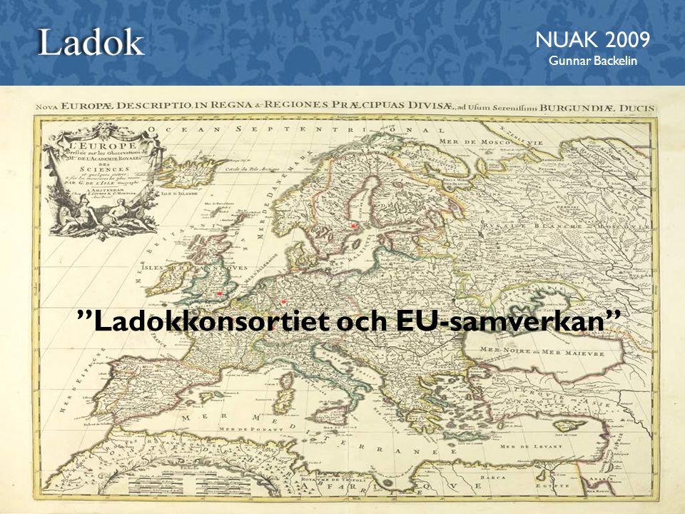 """""""Ladokkonsortiet och EU-samverkan"""" NUAK 2009 Gunnar Backelin"""
