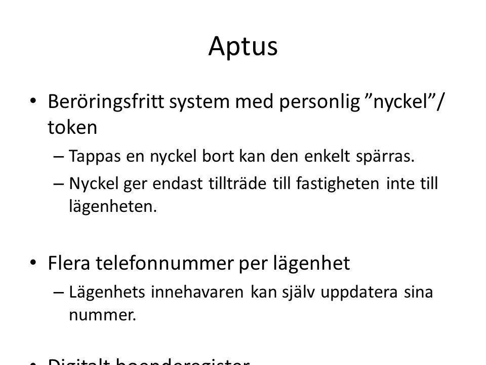 """Aptus • Beröringsfritt system med personlig """"nyckel""""/ token – Tappas en nyckel bort kan den enkelt spärras. – Nyckel ger endast tillträde till fastigh"""