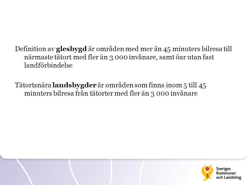Definition av glesbygd är områden med mer än 45 minuters bilresa till närmaste tätort med fler än 3 000 invånare, samt öar utan fast landförbindelse T