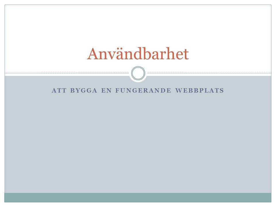 ATT BYGGA EN FUNGERANDE WEBBPLATS Användbarhet