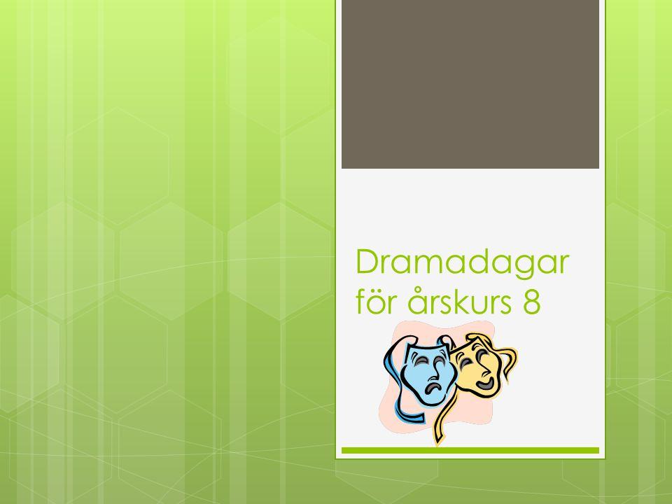 Dramadagar för årskurs 8