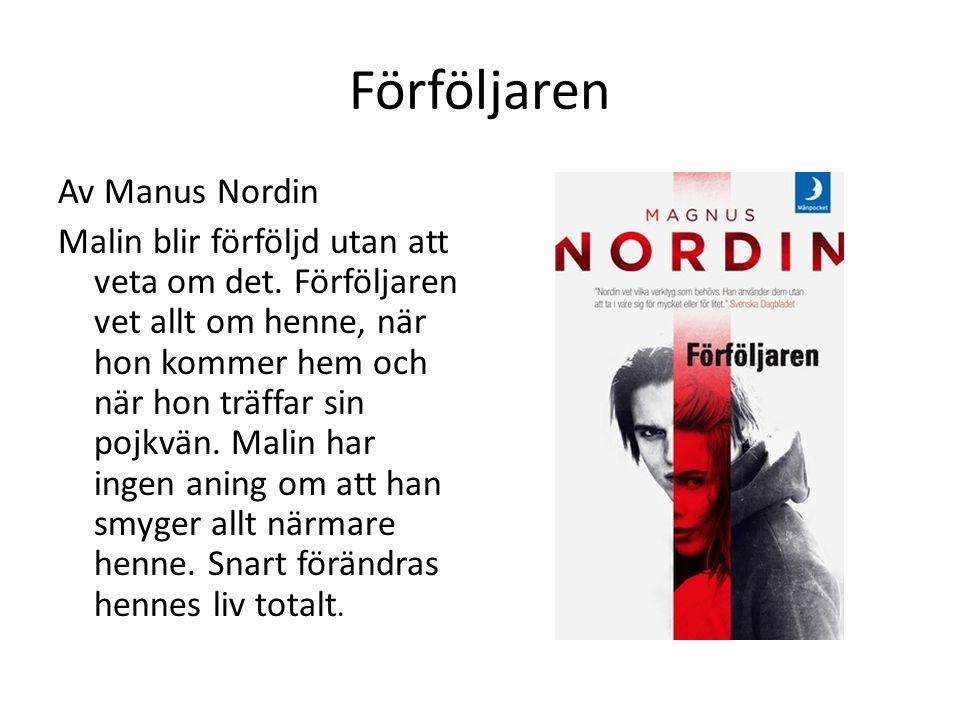 Förföljaren Av Manus Nordin Malin blir förföljd utan att veta om det.