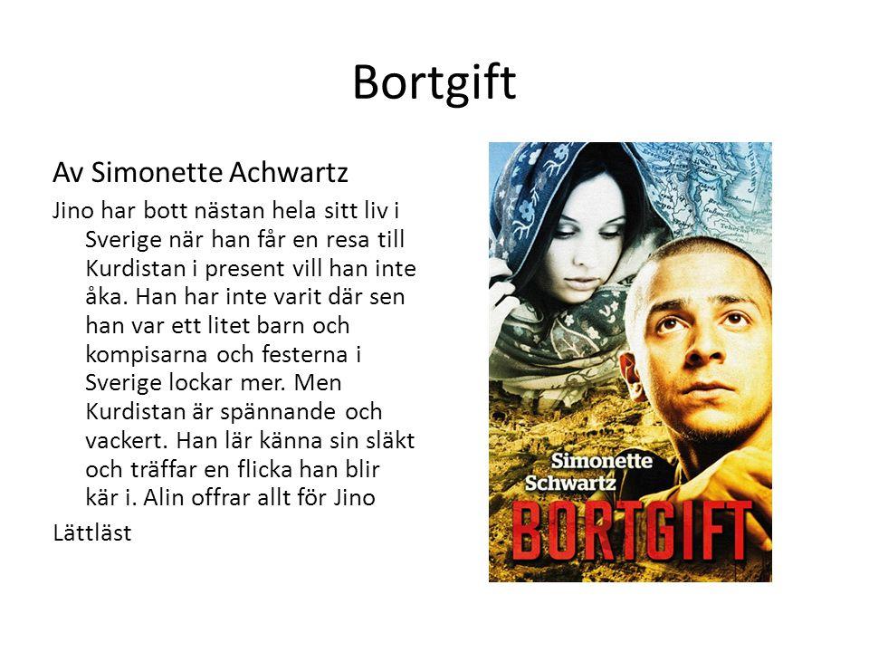 Bortgift Av Simonette Achwartz Jino har bott nästan hela sitt liv i Sverige när han får en resa till Kurdistan i present vill han inte åka.
