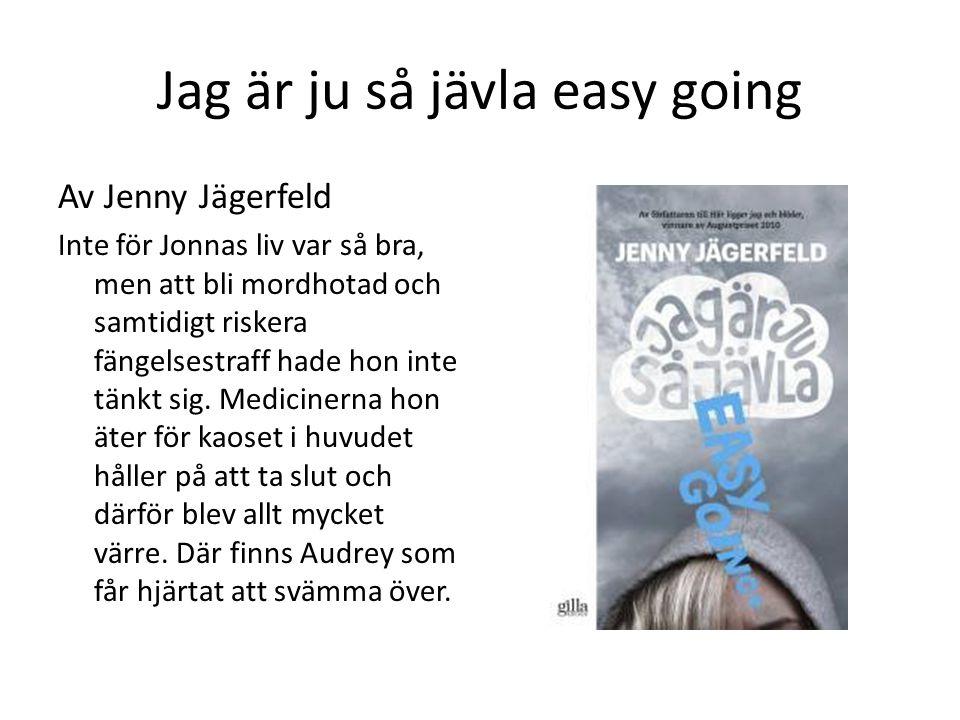 Jag är ju så jävla easy going Av Jenny Jägerfeld Inte för Jonnas liv var så bra, men att bli mordhotad och samtidigt riskera fängelsestraff hade hon inte tänkt sig.